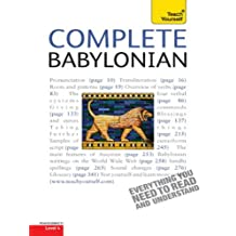 Complete Babylonian: A Comprehensive Guide to Reading and Understanding Babylonian, with Original Texts (Complete Languages) (English Edition)
