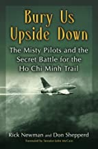 Bury Us Upside Down: The Misty Pilots and the Secret Battle for the Ho Chi Minh Trail (English Edition)