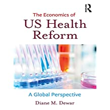 The Economics of US Health Reform: A Global Perspective (English Edition)