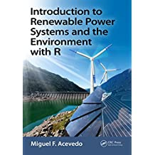 Introduction to Renewable Power Systems and the Environment with R (English Edition)
