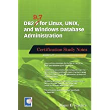 DB2 9.7 for Linux, UNIX, and Windows Database Administration: Certification Study Notes (English Edition)