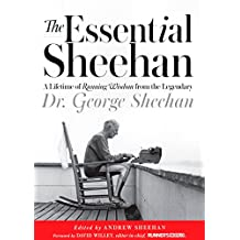 The Essential Sheehan: A Lifetime of Running Wisdom from the Legendary Dr. George Sheehan (English Edition)
