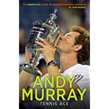 Andy Murray: Tennis Ace (English Edition)