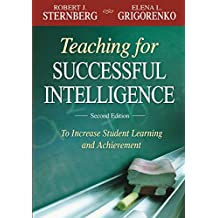 Teaching for Successful Intelligence: To Increase Student Learning and Achievement (English Edition)