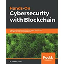 Hands-On Cybersecurity with Blockchain: Implement DDoS protection, PKI-based identity, 2FA, and DNS security using Blockchain (English Edition)