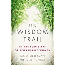 The Wisdom Trail: In the Footsteps of Remarkable Women (English Edition)