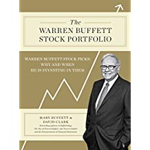 The Warren Buffett Stock Portfolio: Warren Buffett Stock Picks: Why and When He Is Investing in Them (English Edition)