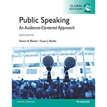 Beebe: Public Speaking: An Audience-Centered Approach, Global Edition (English Edition)