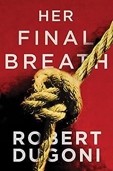 """Her Final Breath (Tracy Crosswhite Book 2) (English Edition)"",作者:[Dugoni, Robert]"