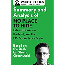 Summary and Analysis of No Place to Hide: Edward Snowden, the NSA, and the U.S. Surveillance State: Based on the Book by Glenn Greenwald (English Edition)