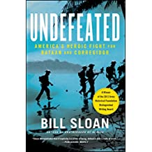 Undefeated: America's Heroic Fight for Bataan and Corregidor (English Edition)