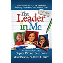 Leader in Me: How Schools Around the World Are Inspiring Greatness, One Child at a Time (English Edition)