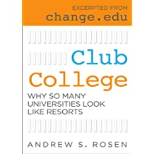 Club College: Why So Many Universities Look Like Resorts (English Edition)