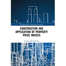 Construction and Application of Property Price Indices (Routledge Studies in International Real Estate) (English Edition)