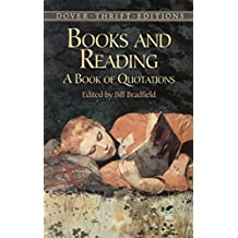 Books and Reading: A Book of Quotations (Dover Thrift Editions) (English Edition)