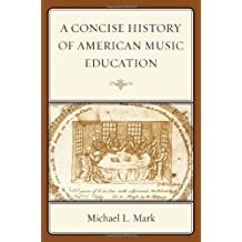 A Concise History of American Music Education (English Edition)