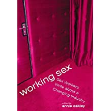 Working Sex: Sex Workers Write About a Changing Industry (English Edition)
