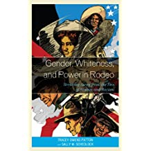 Gender, Whiteness, and Power in Rodeo: Breaking Away from the Ties of Sexism and Racism (English Edition)