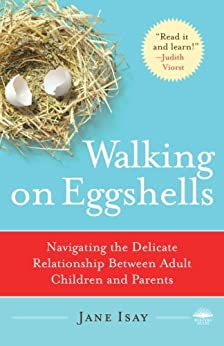 """""""Walking on Eggshells: Navigating the Delicate Relationship Between Adult Children and Parents (English Edition)"""",作者:[Isay, Jane]"""