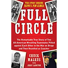 Full Circle: The Remarkable True Story of Two All-American Wrestling Teammates  Pitted Against Each Other in the War on Drugs and Then Reunited as Coaches (English Edition)