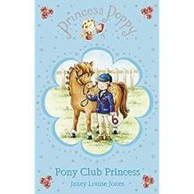 Princess Poppy: Pony Club Princess (Princess Poppy Fiction Book 9) (English Edition)