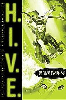 """H.I.V.E.: Higher Institute of Villainous Education (English Edition)"",作者:[Walden, Mark]"