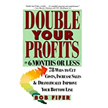 Double Your Profits: In Six Months or Less (English Edition)