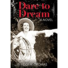 Dare to Dream: A Novel (English Edition)