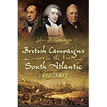 British Campaigns in the South Atlantic, 1805–1807 (English Edition)