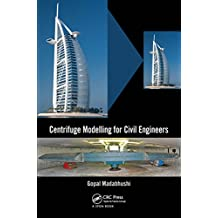 Centrifuge Modelling for Civil Engineers (English Edition)