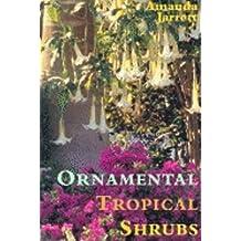 Ornamental Tropical Shrubs (English Edition)
