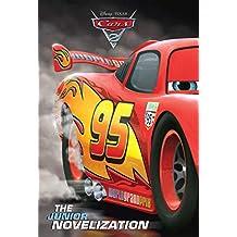 Cars 2: The Junior Novelization (English Edition)