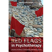 Red Flags in Psychotherapy: Stories of Ethics Complaints and Resolutions (English Edition)
