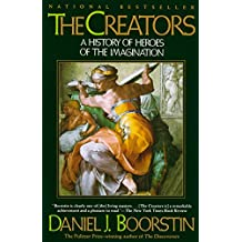 The Creators: A History of Heroes of the Imagination (Knowledge Series Book 1) (English Edition)