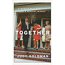 Together: A Memoir of a Marriage and a Medical Mishap (English Edition)
