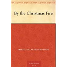 By the Christmas Fire (免费公版书) (English Edition)