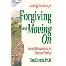 Daily Affirmations for Forgiving and Moving On: Powerful Inspiration for Personal Change (English Edition)