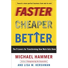 Faster Cheaper Better: The 9 Levers for Transforming How Work Gets Done (English Edition)