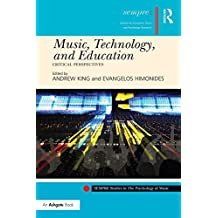 Music, Technology, and Education: Critical Perspectives (SEMPRE Studies in The Psychology of Music) (English Edition)