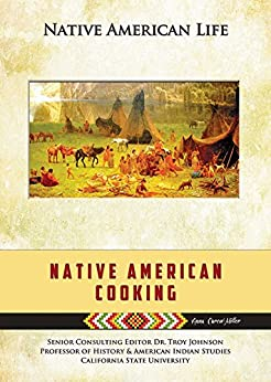"""Native American Cooking (Native American Life) (English Edition)"",作者:[Anna Carew-Miller]"