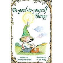 Be-good-to-yourself Therapy (Elf-help) (English Edition)