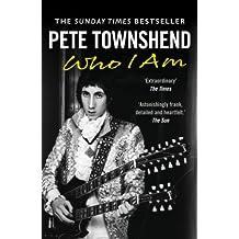 Pete Townshend: Who I Am (English Edition)