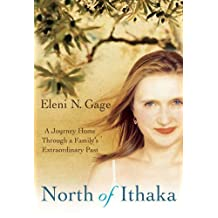 North of Ithaka: A Journey Home Through a Family's Extraordinary Past (English Edition)