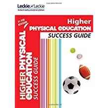 Success Guide for SQA Exam Revision – Higher Physical Education Revision Guide: Success Guide for CfE SQA Exams (English Edition)