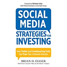 Social Media Strategies for Investing: How Twitter and Crowdsourcing Tools Can Make You a Smarter Investor (English Edition)