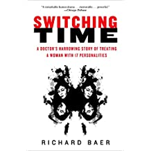 Switching Time: A Doctor's Harrowing Story of Treating a Woman with 17 Personalities (English Edition)