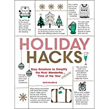 Holiday Hacks: Easy Solutions to Simplify the Most Wonderful Time of the Year (English Edition)