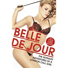 The Intimate Adventures Of A London Call Girl (Belle De Jour Book 1) (English Edition)