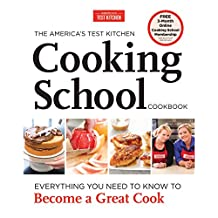 The America's Test Kitchen Cooking School Cookbook: Everything You Need to Know to Become a Great Cook (English Edition)