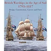British Warships in the Age of Sail 1793 – 1817: Design, Construction, Careers and Fates (English Edition)